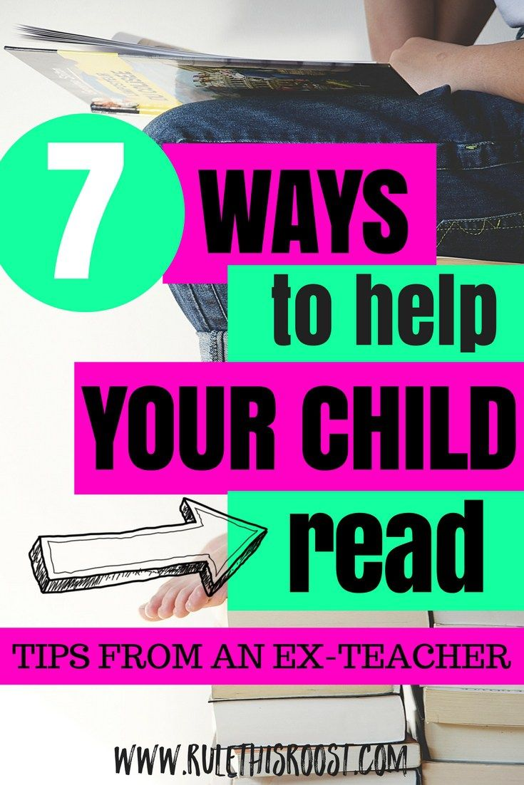7 Easy And Fun Ways To Help Your Child Learn To Read Teaching