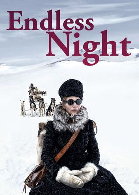 Endless Night (2016) - The wife of explorer Robert Peary is determined to join his expedition to the North Pole, which takes her on her own perilous journey of discovery.