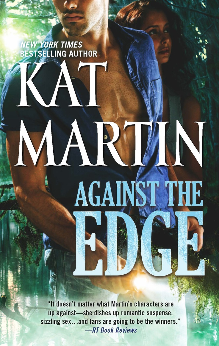 """Another NYT bestselling """"AGAINST"""" novel from Kat Martin...Against the Edge."""