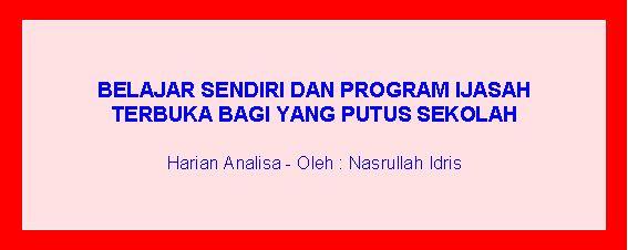 Belajar Sendiri dan Program Ijasah Terbuka bagi yang Putus Sekolah (Harian Analisa)