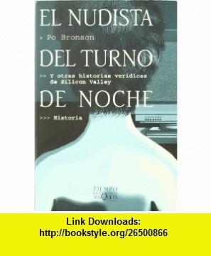 El Nudista Del Turno De Noche (Tiempo de Memoria) (Spanish Edition) (9788483107119) Po Bronson , ISBN-10: 8483107112  , ISBN-13: 978-8483107119 ,  , tutorials , pdf , ebook , torrent , downloads , rapidshare , filesonic , hotfile , megaupload , fileserve