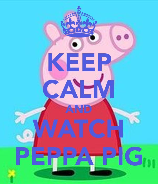 'KEEP CALM AND WATCH PEPPA PIG' Poster