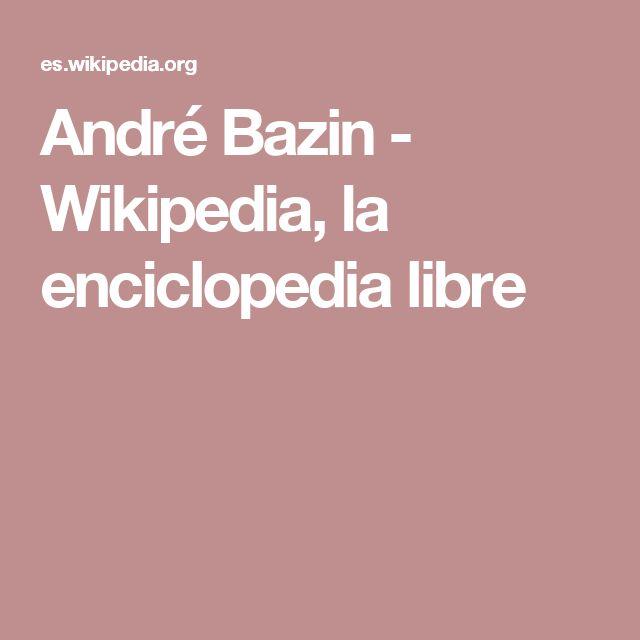 André Bazin - Wikipedia, la enciclopedia libre