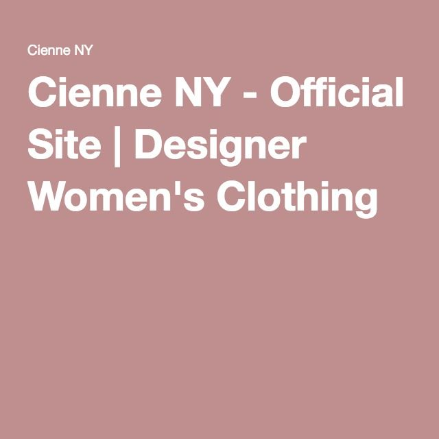 Cienne NY - Official Site | Designer Women's Clothing