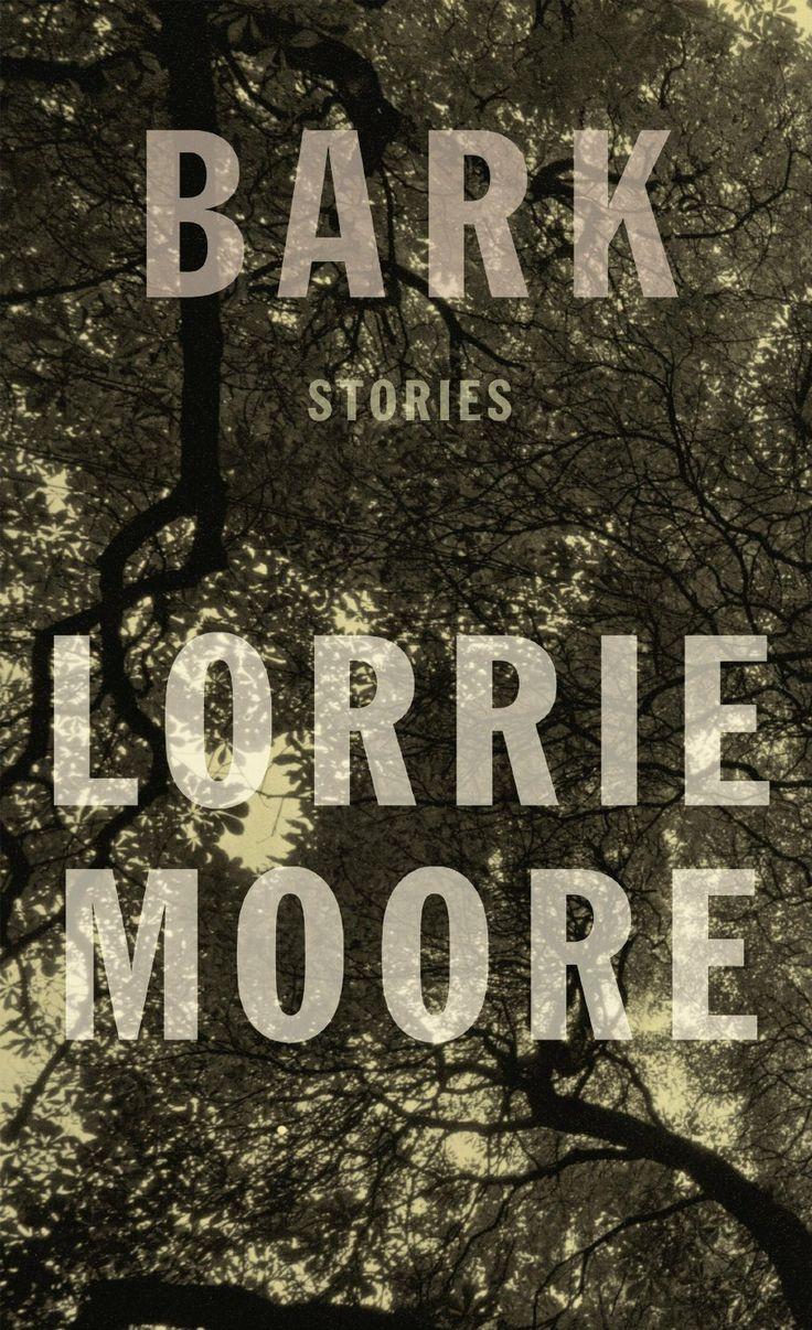 Bark, Lorrie Moore