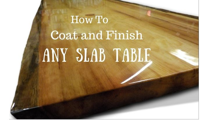 Live edge slab table how to finish and coat pinterest for How to finish a wood slab