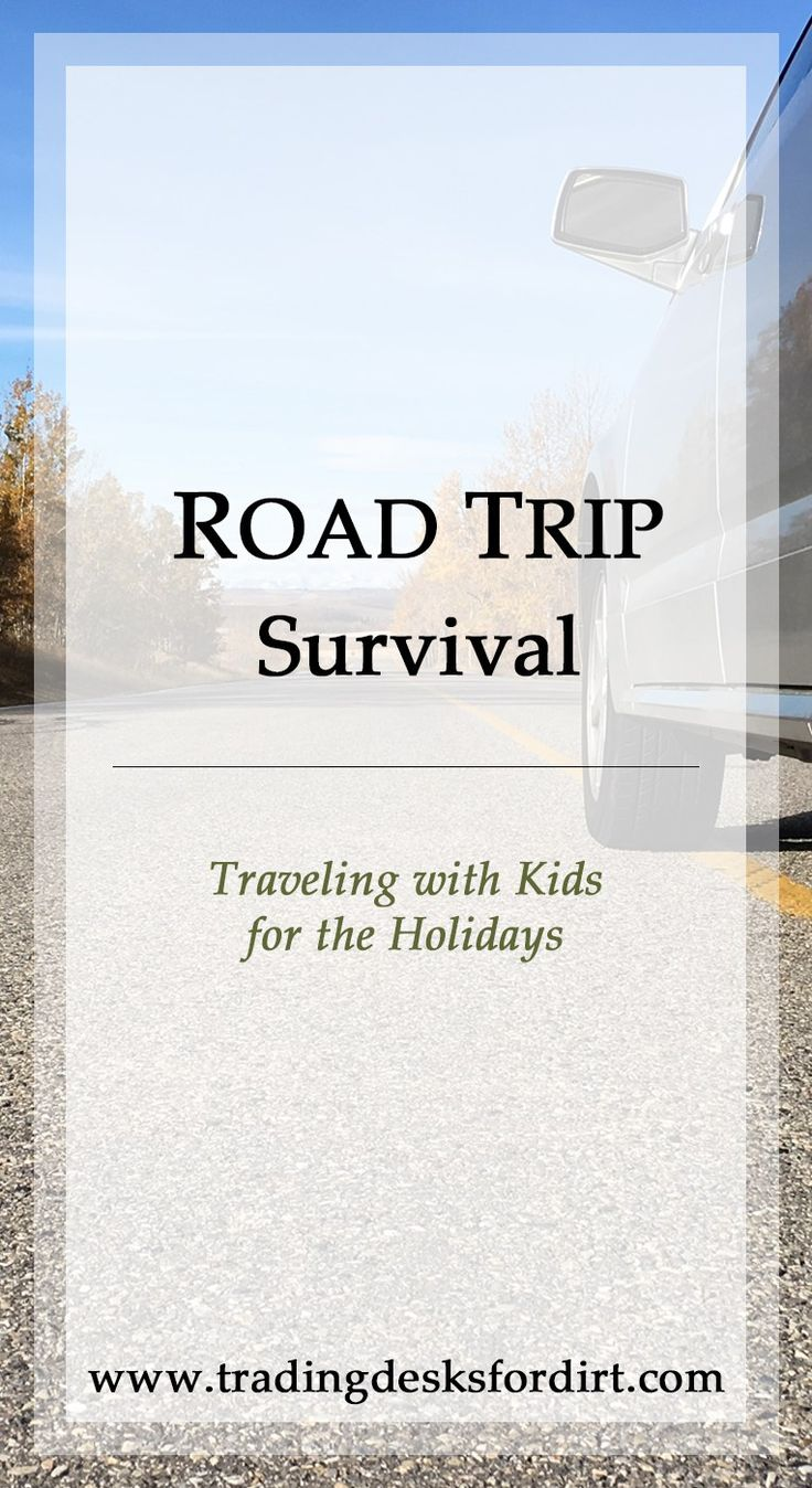 Road Trip Survival – Traveling with Kids for the Holidays #travel #roadtrip #travelingwithkids #parenting #tradingdesksfordirt