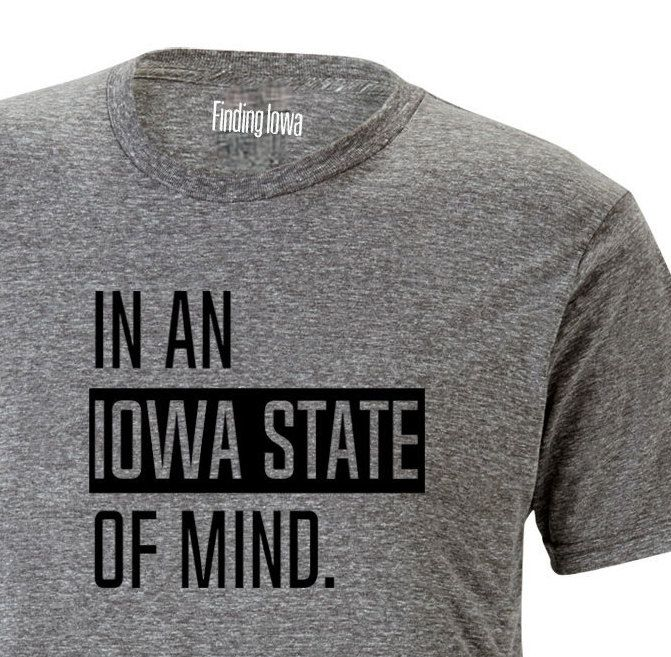 Iowa State of Mind tee// Adult Tee Shirt T-Shirt//Ames Iowa//Iowa State/College tee/funny Iowa shirt//Iowa tee shirt/Cyclones tee by FindingIowa on Etsy