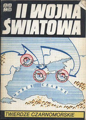Twierdze czarnomorskie, praca zbiorowa, KAW, 1983, http://www.antykwariat.nepo.pl/twierdze-czarnomorskie-praca-zbiorowa-p-12946.html