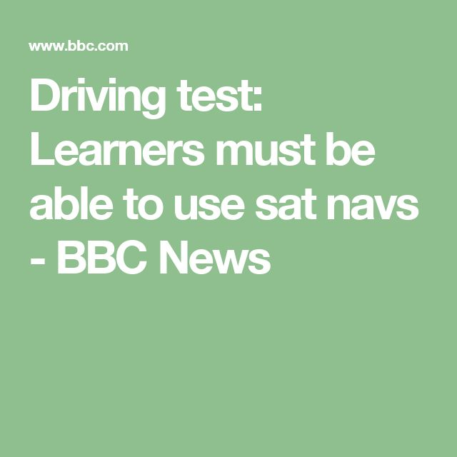 Driving test: Learners must be able to use sat navs - BBC News