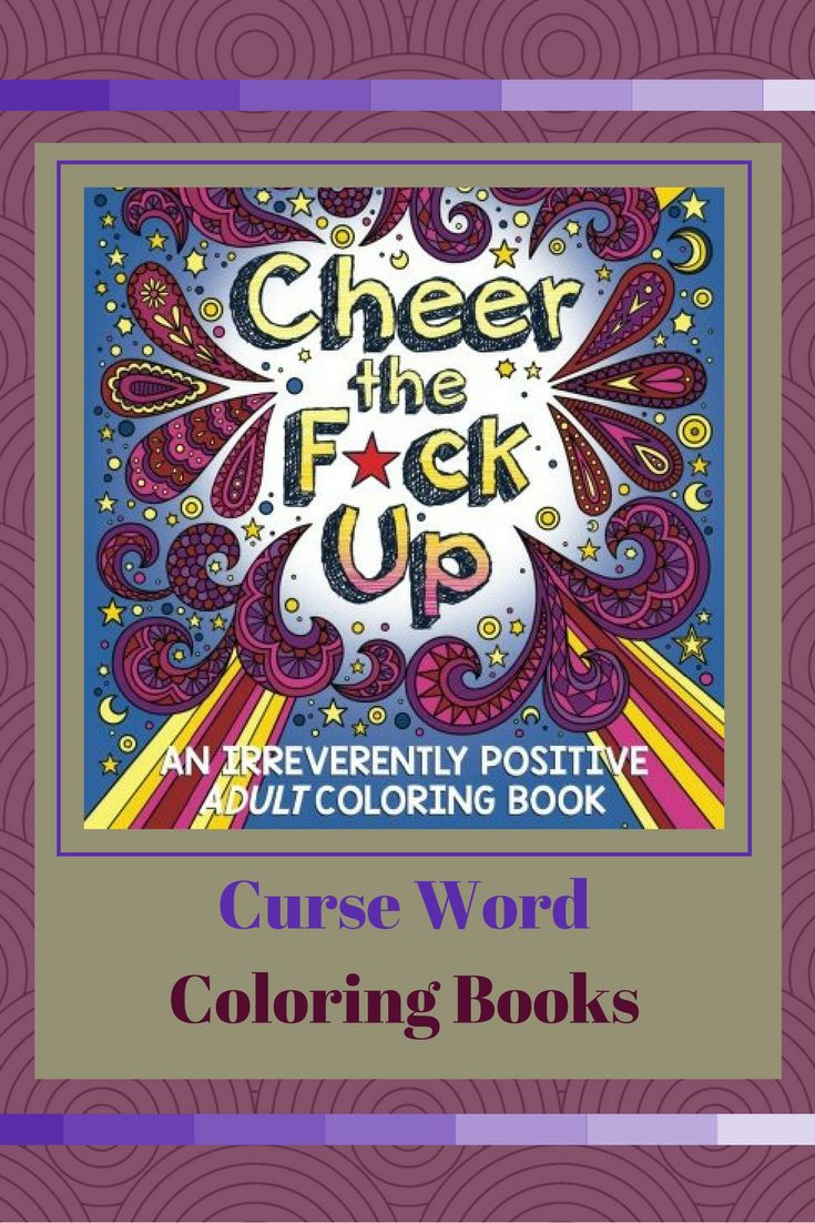 Fancy swear words coloring book - A Litte Naughty And A Whole Lot Of Nice These Curse Word Coloring Books Are The
