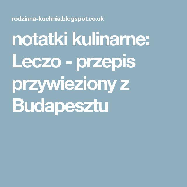 notatki kulinarne: Leczo - przepis przywieziony z Budapesztu