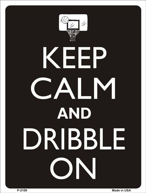 KEEP CALM and DRIBBLE On Basketball Tin Aluminum Parking sign home decor wall hanging. $12.99, via Etsy.