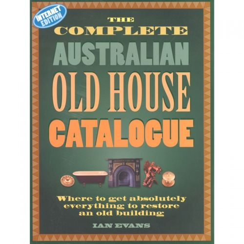 The Complete Australian Old House Catalogue  This is a useful collection of companies, services and people who can help if you are looking to restore or renovate your period home.  $39.95
