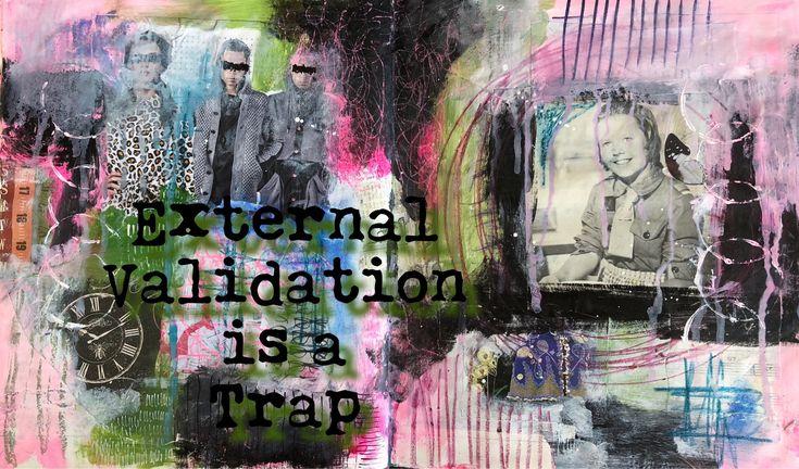 External validation  is a trap   Ruby Jude Art Journals