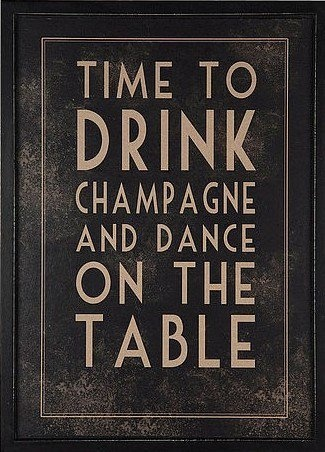 A great way to celebrate Friday(s)! :): Idea, Time, Inspiration, Quotes, Parties, Life Mottos, New Years Eve, Dance, Drinks Champagne