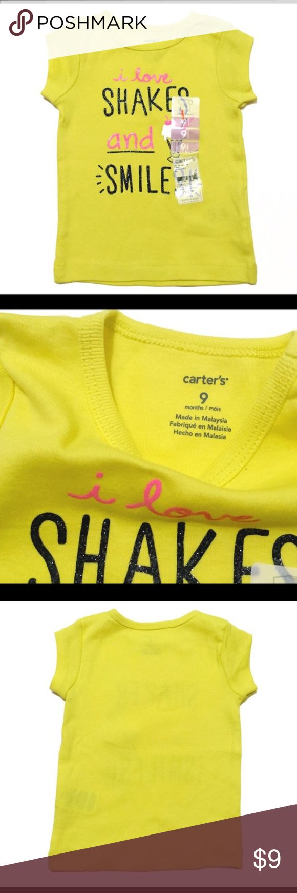 NWT Shakes & Smiles Top New with tag Carters yellow short sleeved top with I love shakes and smiles, size 9 months. Carter's Shirts & Tops Tees - Short Sleeve