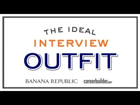 How to dress for an interview - Great article w/video from CareerBuilder