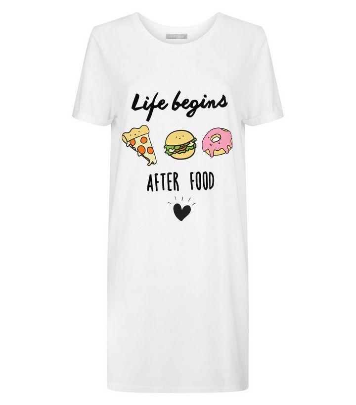 White Life Begins After Food Nightshirt | New Look