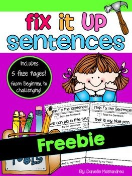 """This packet is a 5 page FREEIE of Fix it up sentences.- Perfect for kindergarten and first grade students!This packet focuses on the following:-Read the sentence-Fix the sentence by re-writing the sentence correctly. -Some of the """"fix it errors"""" include incorrect use of capital letters, lowercase letters, punctuation, misspelled sight words, & spacing.Each page is in the same format that includes a space to write the sentence correctly, illustrate the sentence and a space for a friend to ..."""