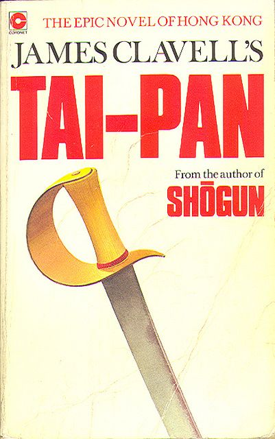James Clavell book covers | Clavell, James - Tai-Pan (1982 UK PB) | Tai-Pan by James Cla ...