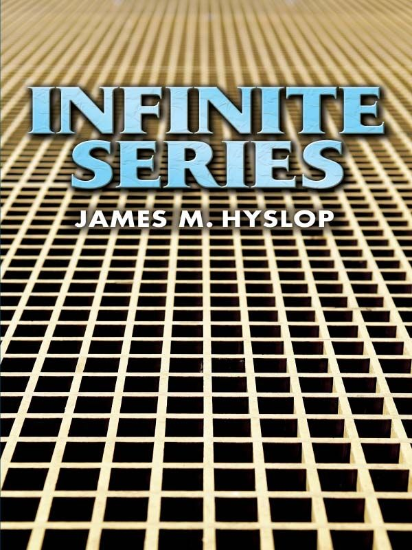 Infinite Series by James M Hyslop  Intended for advanced undergraduates and graduate students, this concise text focuses on the convergence of real series. Definitions of the terms and summaries of those results in analysis that are of special importance in the theory of series are specified at the outset. In the interests of maintaining a succinct presentation, discussion of the question of the upper and lower limits of a function is confined to an outline of those properties with...