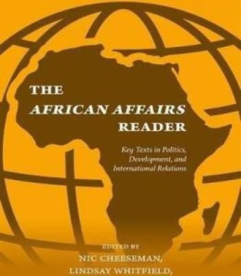 The African Affairs Reader: Key Texts In Politics Development And International Relations PDF