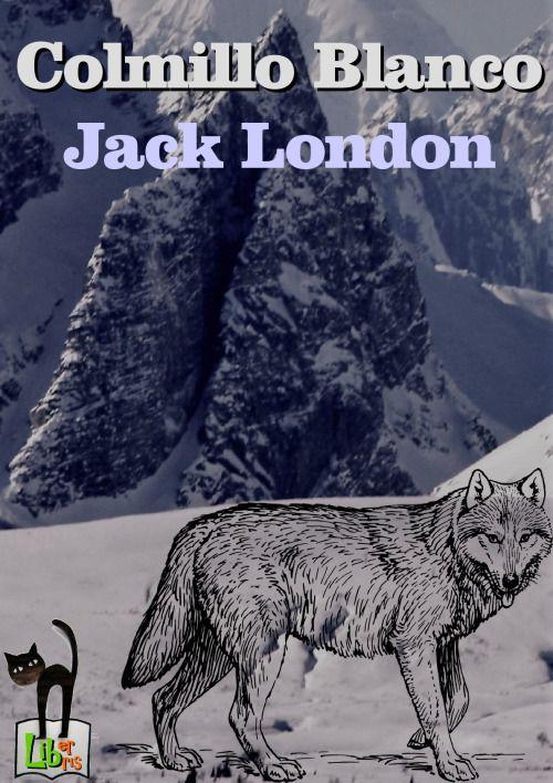 """Colmillo Blanco - Jack London Apasionante novela desde """"la piel"""" de un perro lobo criado entre lobos, indios y buscadores de oro en Alasca. Un relato que además de emocionante describe la """"psicología"""" de lobos y perros, el instinto depredador de los..."""