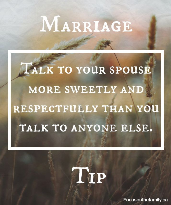 Marriage tip: Talk to you spouse more sweetly and respectfully than you would talk to anyone else. #Marriage #marriagetip