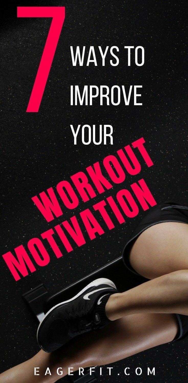 7 Bewährte Möglichkeiten zur Verbesserung Ihrer Trainingsmotivation