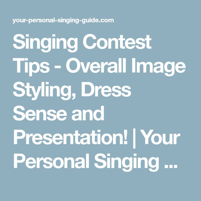 Singing Contest Tips - Overall Image Styling, Dress Sense and Presentation!   Your Personal Singing Guide