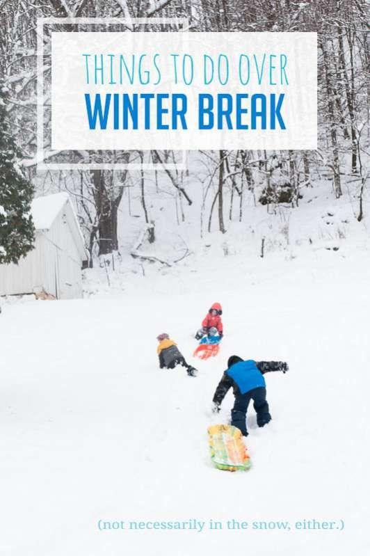 Fun Things to Do Over Winter Break (Winter Break Bucket List for Kids) via @handsonaswegrow