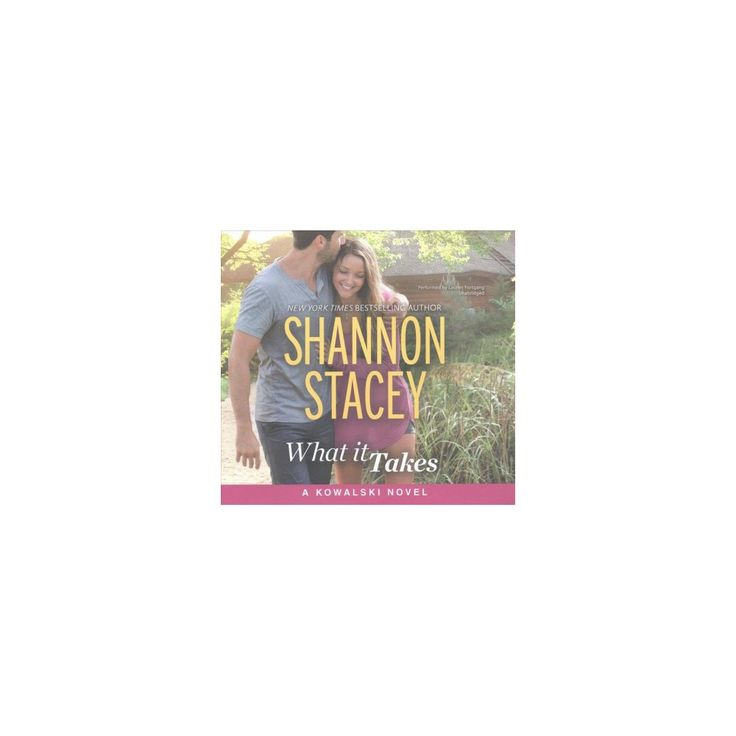 What It Takes : Library Edition (Unabridged) (CD/Spoken Word) (Shannon Stacey)