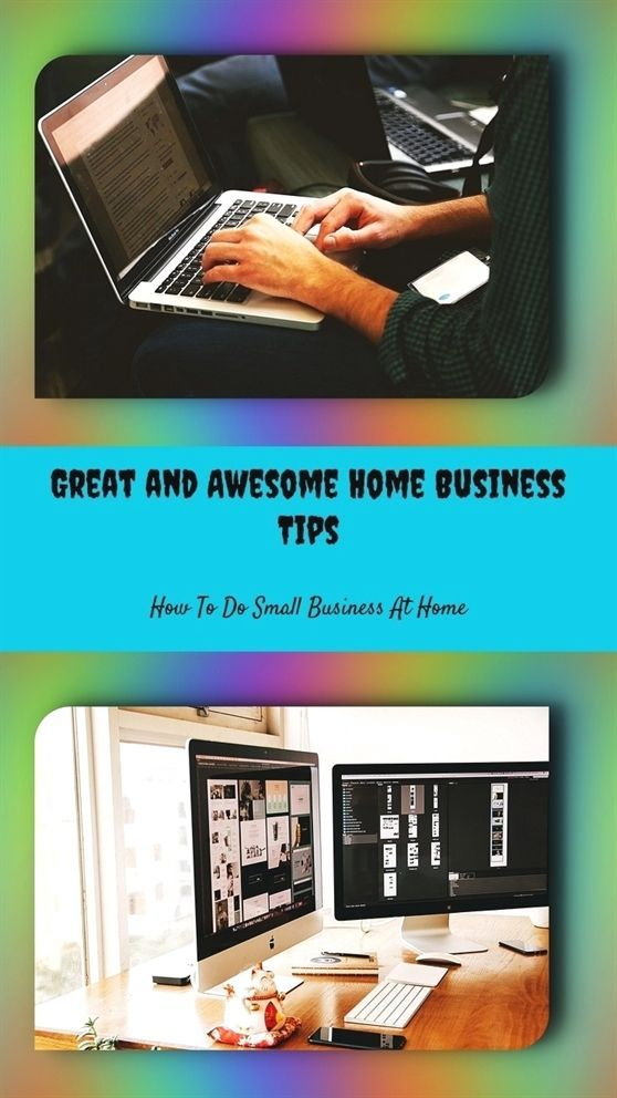 great and awesome home business tips_525_20180615155657_25 homebfec78782005d851935834c48b3dc20c jpg