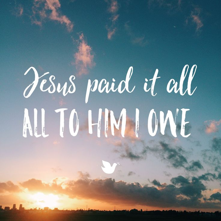 Jesus paid it all, all to Him I owe. #truth