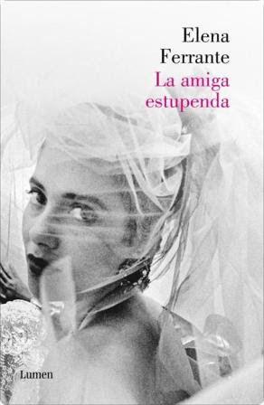 Devoradora de libros: La amiga estupenda - Elena Ferrante