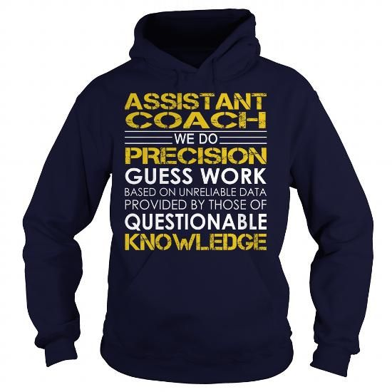 Assistant Coach We Do Precision Guess Work Knowledge T Shirts, Hoodies. Get it now ==► https://www.sunfrog.com/Jobs/Assistant-Coach--Job-Title-Navy-Blue-Hoodie.html?57074 $39.99