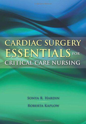 Bestseller Books Online Cardiac Surgery Essentials for Critical Care Nursing (Hardin, Cardiac Surgery Essentials for Critical Care Nursing) Sonya R. Hardin, Roberta Kaplow $55.92  - http://www.ebooknetworking.net/books_detail-0763757624.html