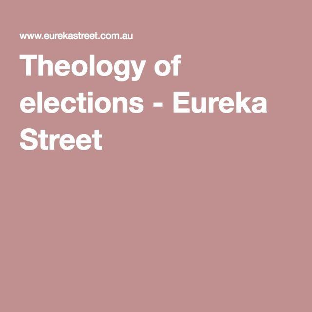Theology of elections - Eureka Street