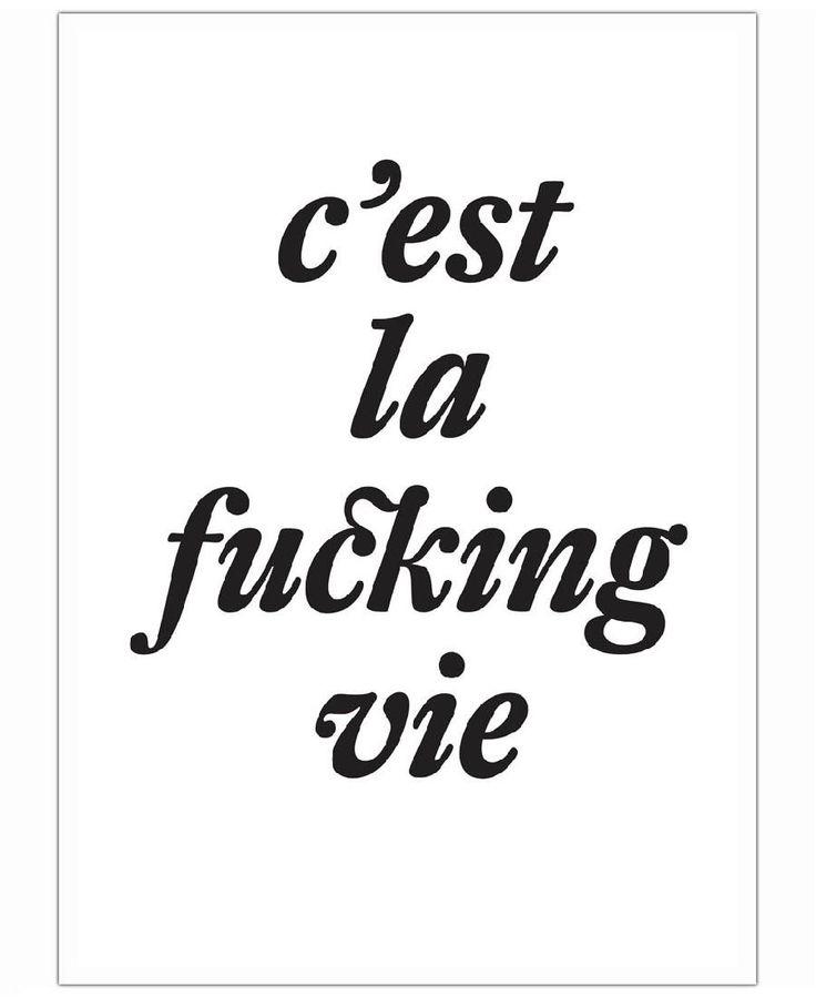 """c'est la fucking vie"" Art Print by The True Type now on Juniqe.com | Art. Everywhere."