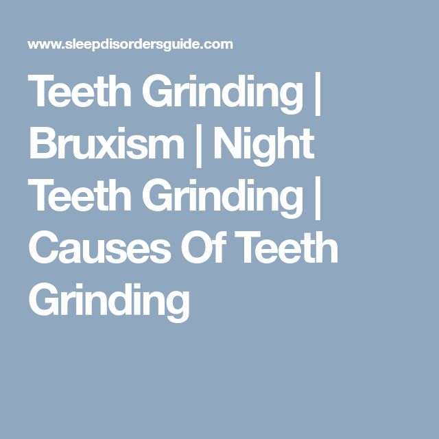 Teeth Grinding | Bruxism | Night Teeth Grinding | Causes Of Teeth Grinding