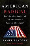 American Radical: Inside the World of an Undercover Muslim FBI Agent by Tamer Elnoury (Author) Kevin Maurer (Author) #Kindle US #NewRelease #Nonfiction #eBook #ad