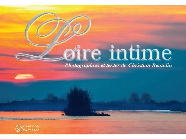 Rencontres au Fil de Loire Décembre 2013 Le tout nouveau livre de Christian Beaudin, édité par les Editions du Jeu de l'Oie