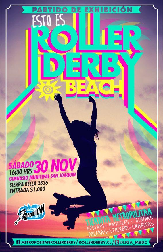 Afiche Partido de Exhibición 30 de noviembre de 2013.  Foto: Gabriela García. Gráfica: Talibana Olguín.  #rollerderby #metropolitanrollerderby #rollerderbychile