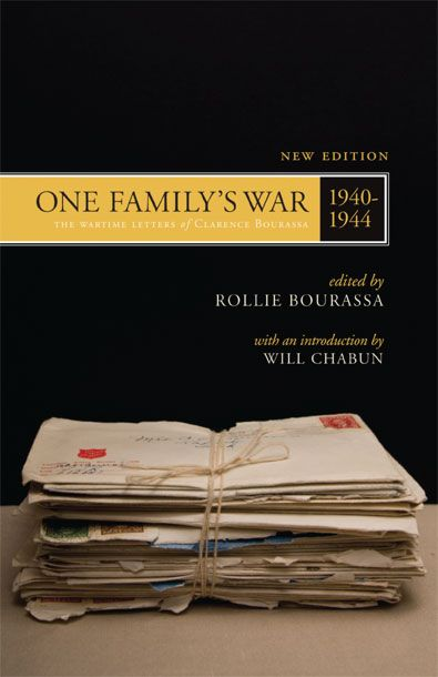 One Family's War: The Wartime Letters of Clarence Bourassa, 1940-1944 (New Edition!)
