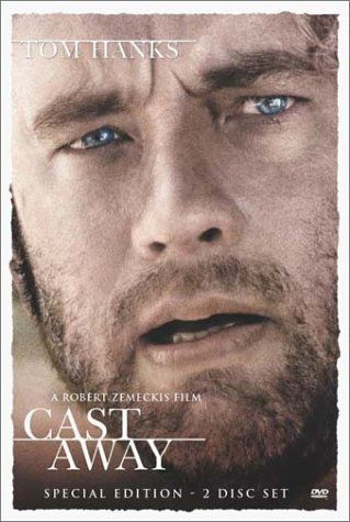 Cast Away. Love it, no matter how many times I watch it.  And I still cringe when he cuts his foot in the ocean.  Five stars!