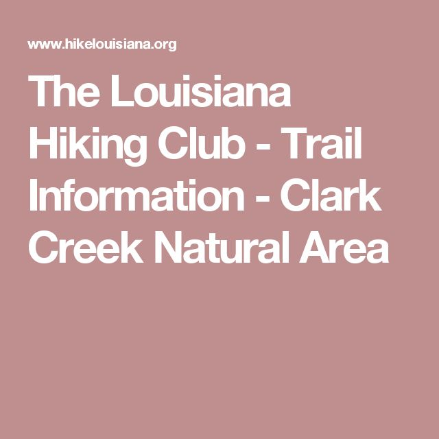 The Louisiana Hiking Club - Trail Information - Clark Creek Natural Area