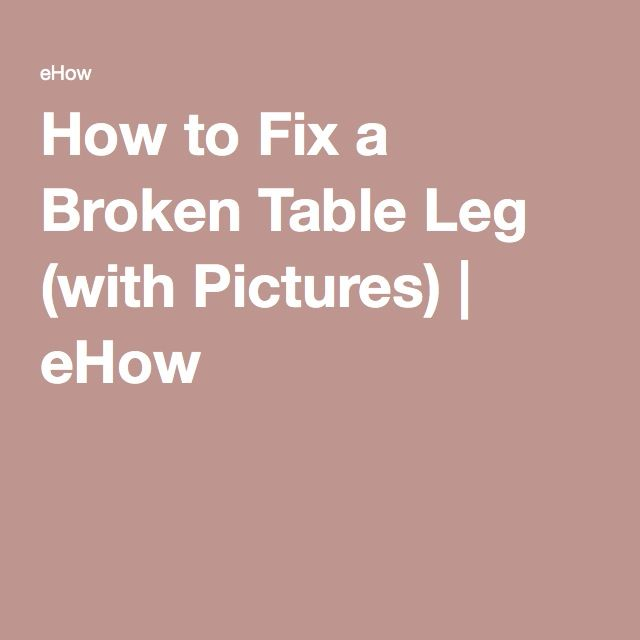 How to Fix a Broken Table Leg | Faux beams, Round ...