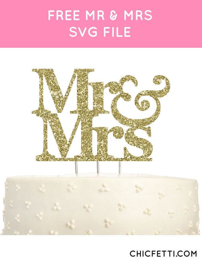 Free Mr & Mrs SVG file - perfect for cake topper!