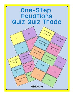 One-Step Equations Quiz Quiz Trade Game from EduGuru on TeachersNotebook.com -  (12 pages)  - One-Step Equations Quiz Quiz Trade Game supports students to share their knowledge and understanding and at the same time allow the opportunity for the teacher to assess student progress!